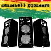 Dancehall Pioneers by Various Artists