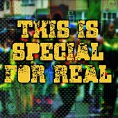This is Special for Real! by Various Artists