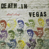 Dead Elvis by Death in Vegas