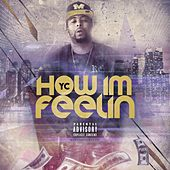How Im Feelin by YC