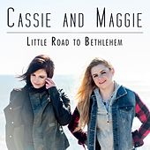 Little Road to Bethlehem by Cassie and Maggie