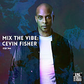 Mix the Vibe: Cevin Fisher by Various Artists