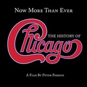 Now More Than Ever: The History of Chicago (Remaster) by Chicago