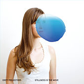 Stillness Is The Move de Dirty Projectors