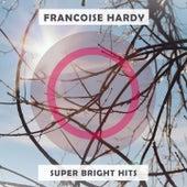 Super Bright Hits de Francoise Hardy