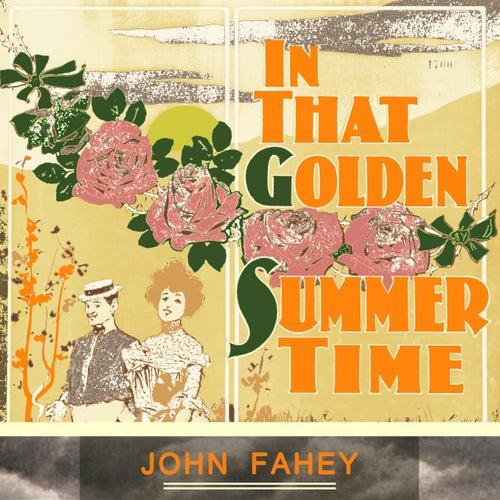 In That Golden Summer Time von John Fahey