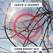 Super Bright Hits di Santo and Johnny