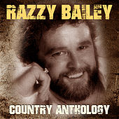 Country Anthology by Razzy Bailey