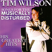 Songs for the Musically Disturbed: His (Almost) Greatest Hits de Tim Wilson