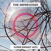 Super Bright Hits de The Impressions