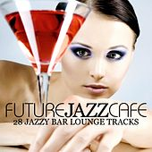 Future Jazz Cafe by Various Artists