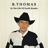 In the Life of Garth Brooks von B. Thomas