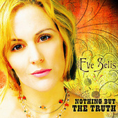 Nothing But The Truth by Eve Selis