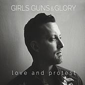 Love and Protest by Girls Guns and Glory