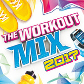 The Workout Mix 2017 by Various Artists