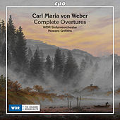 Weber: Complete Overtures by WDR Sinfonieorchester Köln