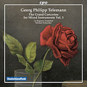 Telemann: The Grand Concertos for Mixed Instruments, Vol. 3 by Various Artists