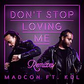 Don't Stop Loving Me (feat. KDL) (Remixes) de Madcon
