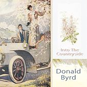 Into The Countryside by Donald Byrd