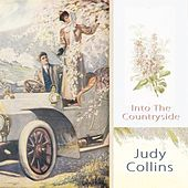 Into The Countryside by Judy Collins