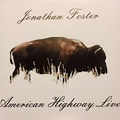 American Highway Live by Jonathan Foster