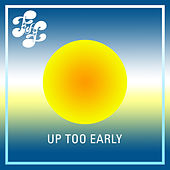 Up Too Early de Various Artists