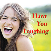 I Love You Laughing di Various Artists
