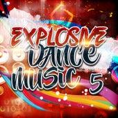 Explosive Dance Music 5 de Various Artists