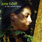 At the Wood's Heart von June Tabor