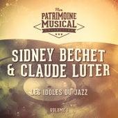 Les idoles du Jazz : Sidney Bechet et Claude Luter, Vol. 1 de Sidney Bechet