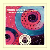 Come Inside (The Moon Remix) de Moon Rocket
