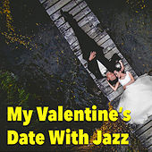 My Valentine's Date With Jazz de Various Artists