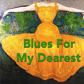 Blues For My Dearest de Various Artists