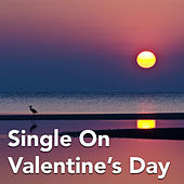 Single On Valentine's Day by Various Artists