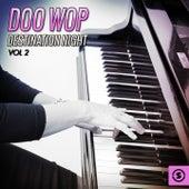 Doo Wop Destination Night, Vol. 2 by Various Artists