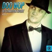 Doo Wop Destination Night, Vol. 1 by Various Artists