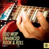 Doo Wop Enhanced Rock & Roll, Vol. 2 by Various Artists