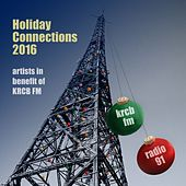Holiday Connections 2016: Artists in Benefit of KRCB FM de Various Artists