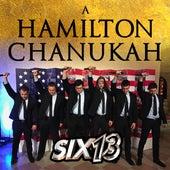 A Hamilton Chanukah by Six13