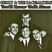 You'll Never Walk Alone by Gerry and the Pacemakers