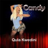 Qula Kwedini by Candy