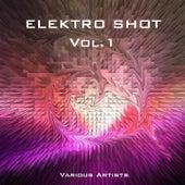 Elektro Shot, Vol. 1 by Various Artists