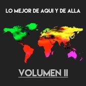 Lo Mejor de Aquí y de Allá (Vol. 2) de Various Artists