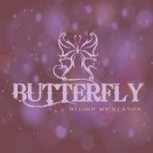 Behind My Reason von Butterfly