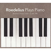 Plays Piano (Bloomsbury Theatre, London, July 28th 1985) [Live] by Roedelius