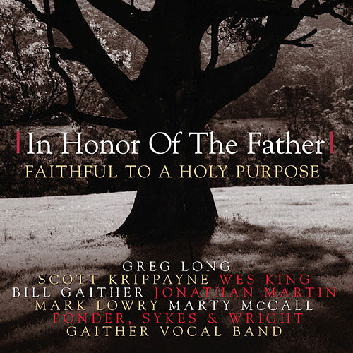 In Honor Of The Father: Faithful To A Holy Purpose by Various Artists