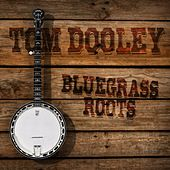 Tom Dooley: Bluegrass Roots de Various Artists