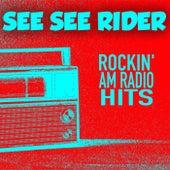 See See Rider: Rockin' AM Radio Hits by Various Artists