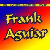 O Melhor de Frank Aguiar von Frank Aguiar