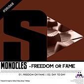 Freedom or Fame by The Monocles